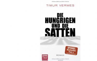 """Timur Vermes """"Die Hungrigen und die Satten"""""""