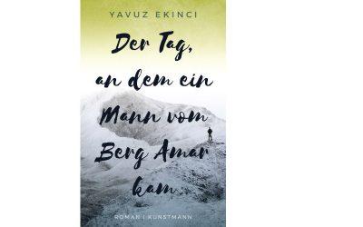 """Yavuz Ekinci """"Der Tag, an dem ein Mann vom Berg Amar kam"""""""