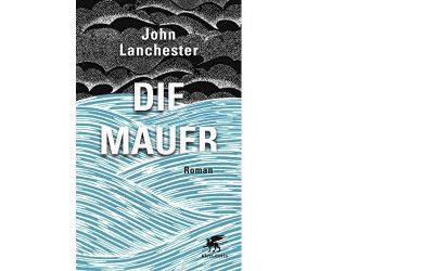 """John Lanchester """"Die Mauer"""""""