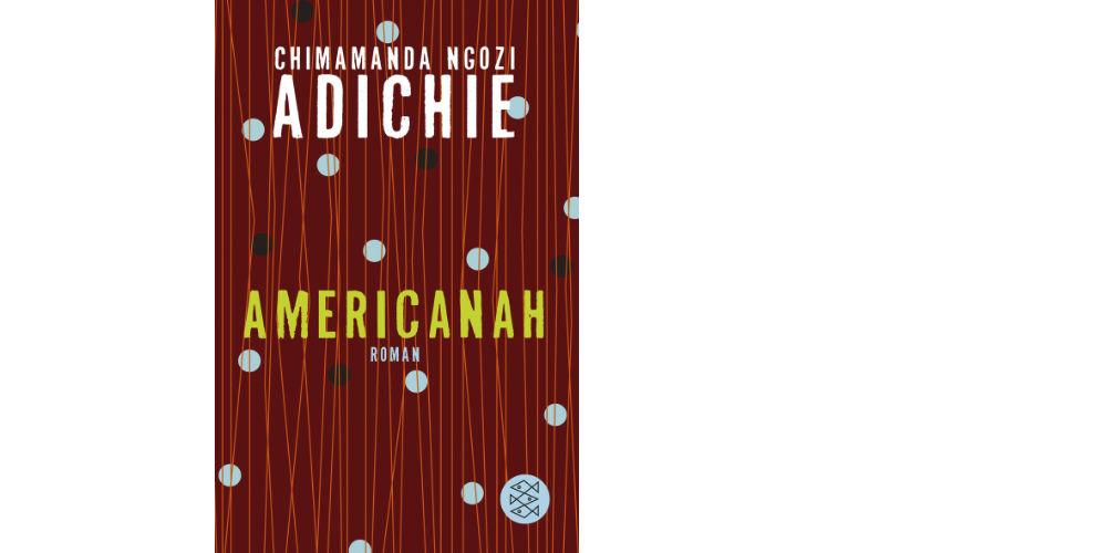 "Chimamanda Ngozi ""Americanah"""